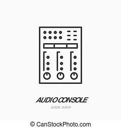 オーディオ, コンソール, 平らなライン, icon., サウンド・ボード, 可聴周波 装置, 使用料, 印。, 薄くなりなさい, 線である, ロゴ, ∥ために∥, ラジオ, 音楽, 祝祭