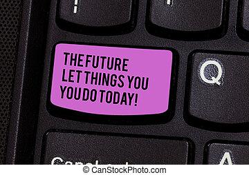 キーパッド, 写真, 得なさい, depends, アイロンかけ, キーボード, メッセージ, 何か, もの, 作りなさい, 執筆, メモ, intention, 未来, あなた, ビジネス, 提示, キー, today., 今, 成功, idea., コンピュータ, showcasing, 作成しなさい