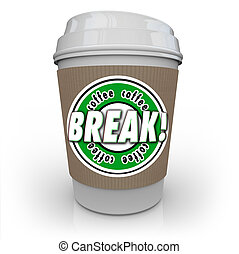 コーヒー, 休止, 仕事, リラックスしなさい, カップ, 残り, プラスチック, 壊れなさい, 言葉