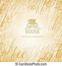 コーヒー, house.