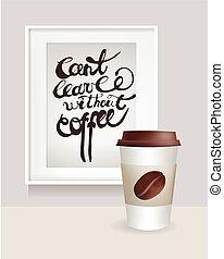 コーヒー, illustration., カップ, bean., フレーム, can't, text., なしで, 休暇, 現実的, ベクトル