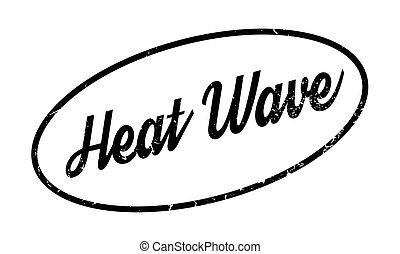 ゴム製 スタンプ, 熱波