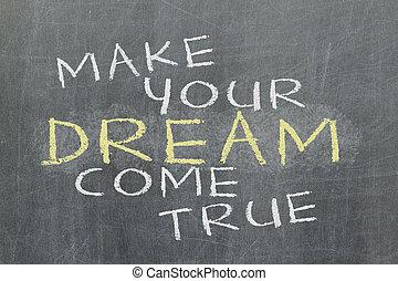 スローガン, 本当, 作りなさい, 動機づけである, -, 来なさい, あなたの, 夢, 手書き