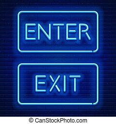 ネオンサイン, 出口, 入りなさい