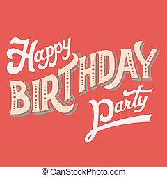 パーティー, hand-lettering, birthday, 幸せ