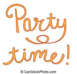 パーティー, time!