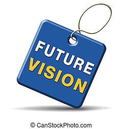 ビジョン, 未来