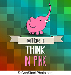 """ピンク, 忘れなさい, ∥そうする∥, ポスター, pink"""", message"""", 象, 考えなさい"""