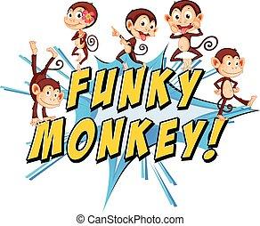 ファンキーである, 猿