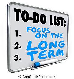 フォーカス, 上に, ∥, 長期, 言葉, 乾燥した 板を 消しなさい, するべきことのリスト