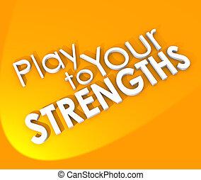 プレーしなさい, ∥あるいは∥, 生活, strengths, 背景, 利点, 競争, キャリア, 勝利, ゲーム, ...