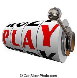 プレーしなさい, 単語, スロットマシン, 車輪, 楽しみ, 催し物