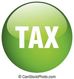 ボタン, 税, 隔離された, 緑, 押し, ラウンド, ゲル