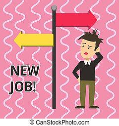 ポジション, 最近, direction., 指すこと, 反対, 写真, 提示, 持つこと, 混乱させられた, 新しい, 印, レギュラー, 支払われた, 矢, テキスト, 概念, job., 雇用, 側, 道, 人