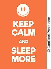 ポスター, もっと, 睡眠, 冷静, たくわえ