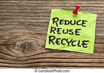 リサイクルしなさい, メモ, 減らしなさい, 再使用