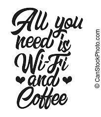 レタリング, すべて, コーヒー, 黒, 必要性, あなた, wi - fi, 手書き