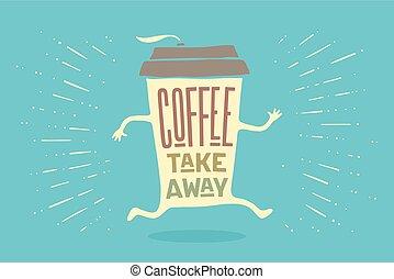 レタリング, コーヒーカップ, ポスター, 離れて, 取り出しなさい
