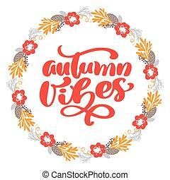 レタリング, テキスト, フレーム, vibes, 秋, flowers., ブランチ, カリグラフィー, 葉