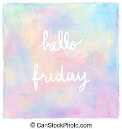 レタリング, パステル, 金曜日, 手, 水彩画, こんにちは