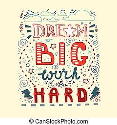 レタリング, 動機づけである, hard., 引用, 仕事, 大きい, ポスター, 夢, anspirational