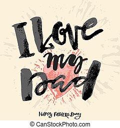 レタリング, 動機づけ, 概念, 愛, 父, dad., poster., 私, 日