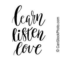 レタリング, 愛, illustration., 引用, 手書き, 句, ベクトル, 背景, 学びなさい, やる気を起こさせる, 白, カリグラフィー, inscription., 聞きなさい