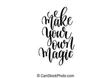レタリング, 所有するため, マジック, ポジティブ, 作りなさい, -, 書かれている手, 引用, あなたの