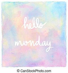 レタリング, 月曜日, パステル, 手, 水彩画, こんにちは