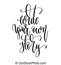 レタリング, 物語, 所有するため, あなたの, テキスト, -, 手, 書きなさい, 引用, ポジティブ