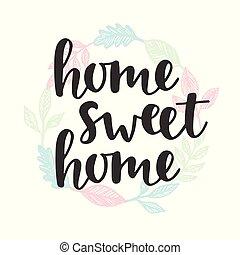 レタリング, 甘い, 手書き, quote., 家