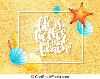 レタリング, 生活, インスピレーションを与える, 殻, フレーム, -, 手, よりよい, 砂, ベクトル, 夏, 背景, 句, 浜