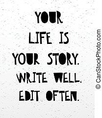 レタリング, 生活, 編集, 井戸, 動機づけである, quote., 物語, 書きなさい, often., インスピレーションを与える, あなたの, 手書き