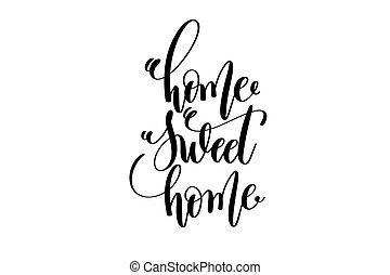 レタリング, 碑文, 引用, -, 手, 甘い, 家, ポジティブ