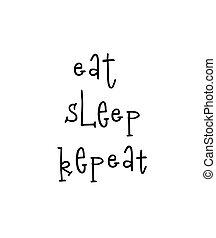 レタリング, 繰り返し, 引用, 動機づけである, 睡眠, ポスター, 食べなさい