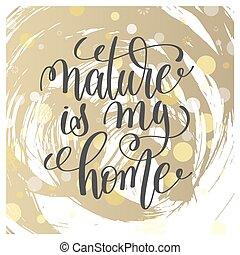 レタリング, 自然, 引用, ポジティブ, 家, 私, 手書き