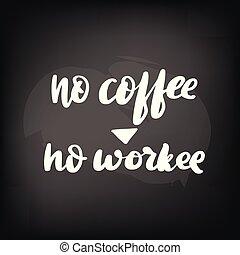 レタリング, 黒板, コーヒー, 黒板, いいえ