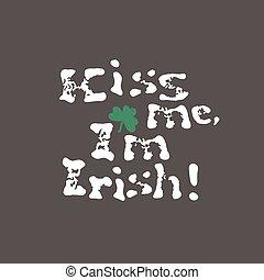 レタリング, illustration., 私, st. 。, 接吻, 印刷である, irish., tシャツ, ベクトル, デザイン, 聖者, 型, day., 祝福, patrick's, 日, design.