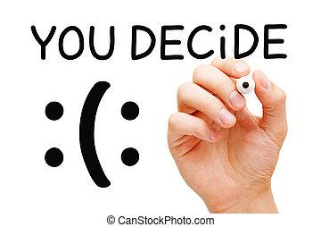 不幸, 決定しなさい, あなた, 概念, ∥あるいは∥, 幸せ