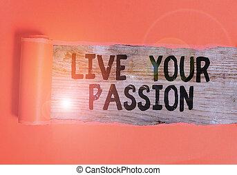 中央, 生きている, 何か, 執筆, あなた, 置かれた, 引き裂かれた, ビジネス, あなたの, ない, 概念, 木製である, 仕事, passion., 愛, の上, 単語のボール紙, テーブル。, クラシック, 考慮しなさい, テキスト