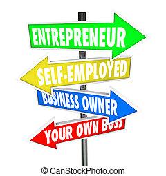 事業を所有しなさい, 自己, 上司, 企業家, サイン, 所有者, 雇われる, あなたの