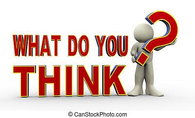 什麼, -, think?, 你, 3d, 人