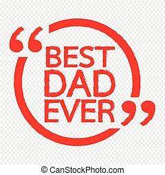 今までに, 最も良く, お父さん