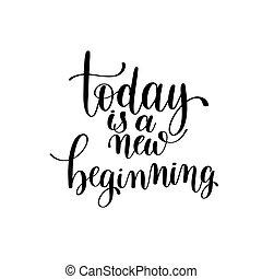 今天, 是, 一個新的開端, 黑色 和 白色, 手寫, 字母