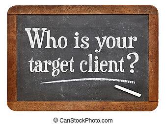 何か, あなたの, ターゲット, client?