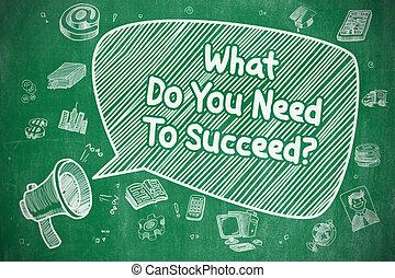 何か, ビジネス, concept., -, 成功しなさい, 必要性, あなた