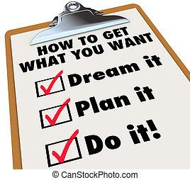 何か, 得なさい, チェックリスト, それ, いかに, クリップボード, 計画, ほしい, あなた, 夢