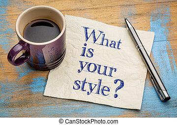 何か, style?, あなたの