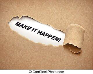 作りなさい, 引き裂かれた, それ, の後ろ, ペーパー, 言葉, happen