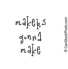 作りなさい, gonna, 引用, 動機づけである, ポスター, レタリング, メーカー